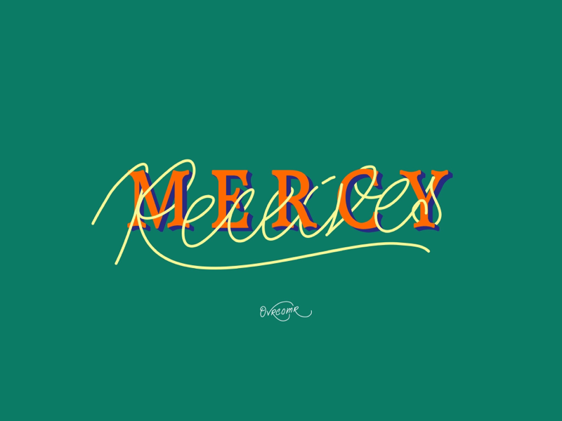 Mercy Receives . pop art toys comics logo pattern illustration typography type font jesus christian church mercy quote calligraphy brush calligraphy brush lettering hand lettering fine art