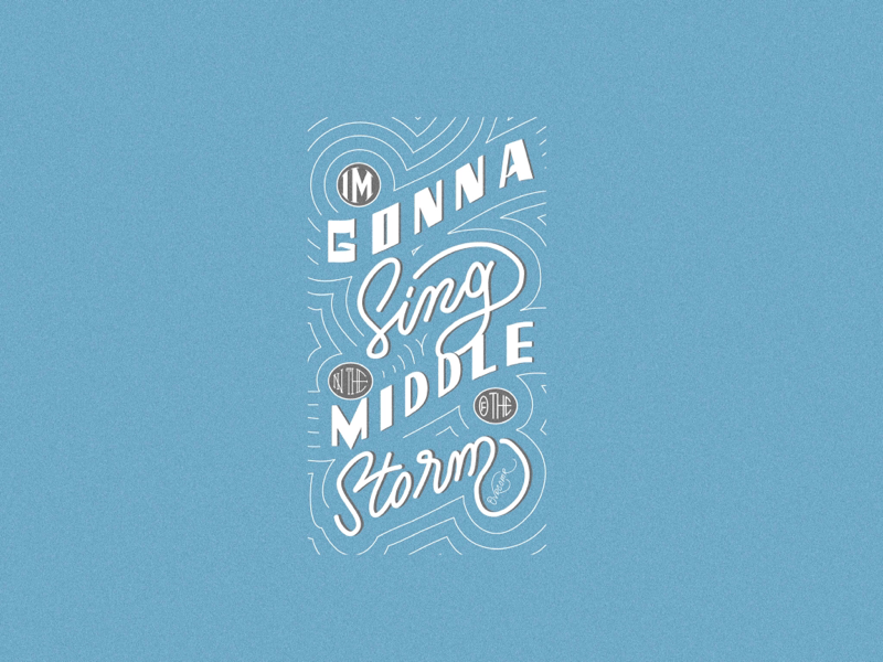 Sing In The Middle Of The Storm . quotes ovrcomr gouache watercolor logo pattern sing worship jesus songs storm oldskool vintage illustration calligraphy brush calligraphy brush lettering hand lettering digital lettering fine art