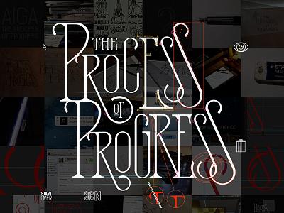 AIGA : Process of Progress - Todd Purgason juxt interactive lettering branding design art direction process of progress process aiga