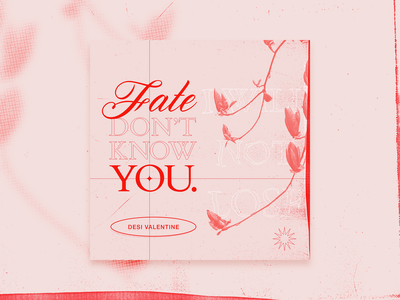 Mix.12 // Fate Don't Know You – Desi Valentine