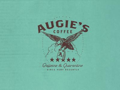 Augie's Coffee - Caffeine & Quarantine coffee branding coffee design merchandise design graphic design poster design design merchandise branding illustration