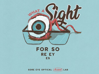 Sight For Sore Eyes - Fake Ad Series