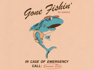Gone Fishin' - Fake Ad Series