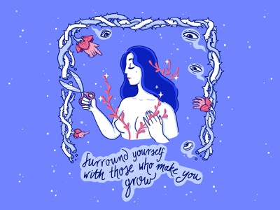 Surround yourself with those... girl self-care love connection garden plants empowerment woman surrounding people psychology motivation development growing growth digital drawing character design character illustrator illustration