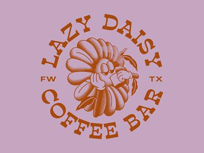 Lazy Daisy Coffee Bar flower coffee daisy lazy procreate texture apparel design tshirt design typography type illustration fort worth illustrator design