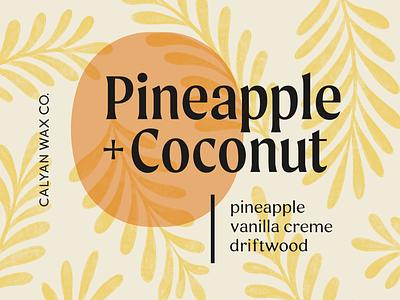 Pineapple + Coconut Candle Label summer type label design print design texture foliage typography fort worth label candle coconut pineapple illustrator graphic design