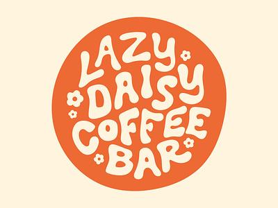 Lazy Daisy Blob blob bar coffee daisy lazy fort worth type typography design