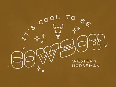 It's Cool to be Cowboy - Concept 2 concept skull texas fort worth western cowboy trust printshop tshirt design type design apparel design typography illustrator