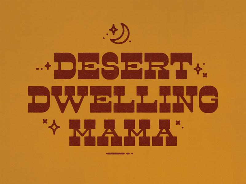 Desert Dwelling Mama stars moon desert western texture vector fort worth typography type tshirt design trust printshop apparel design illustration illustrator design