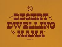 Desert Dwelling Mama