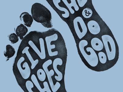 Do Good do good give shoes inky ink footprint texture typography type fort worth apparel design tshirt design trust printshop photoshop illustration design