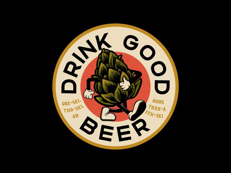 Drink Good Beer beale hoodzpah fonts trust brewski character drink good beer drink beer hops badge vector typography apparel design type tshirt design fort worth trust printshop illustrator illustration design