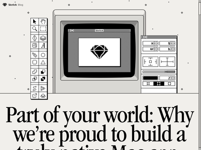 Part of your world: Why we're proud to build a truly native Mac macintosh apple macos sketch