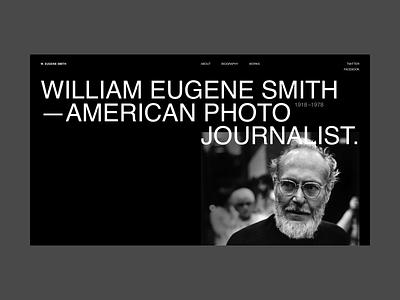 Willian Eugene Smith typography minimal dark black journalist history photographer photo web design ux design uxdesign ux uidesign design ui  ux uiux ui design ui