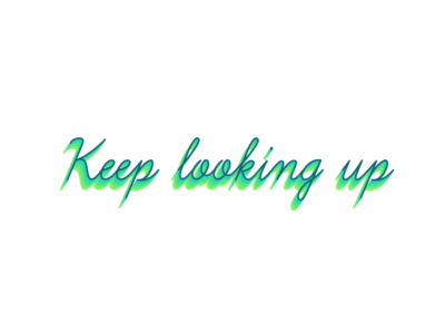 KEEP LOOKING UP letter cafe happiness lettering typography