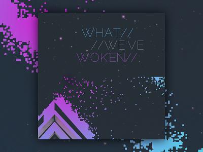 What We've Woken music song album