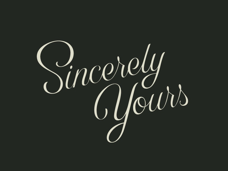 Sincerely Yours prince brendan script typography type lettering wework yours sincerely