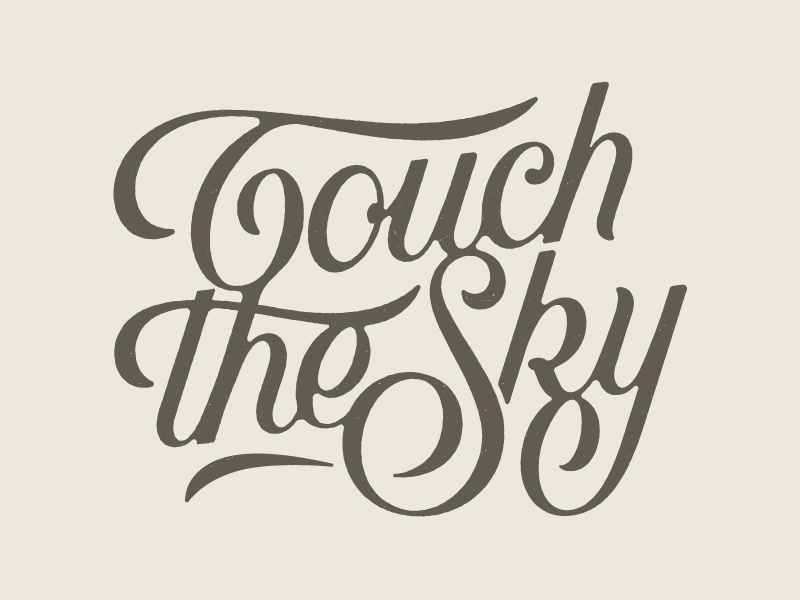 Touch The Sky prince brendan script lettering typography type the t touch sky