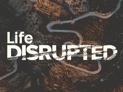 """""""Life Disrupted"""" Sermon Graphic church design sermon series church"""