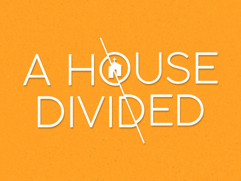 A House Divided Concept church design 1st corinthians 1 corinthians sermon art sermon series church