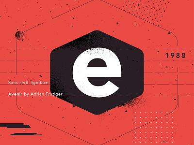 36 Days of Type - Avenir E #006 graphic design vector illustration frutiger avenir letter font typo design typography 36daysoftype