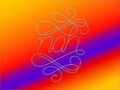 nah swirls nah lettering script gradient handlettering