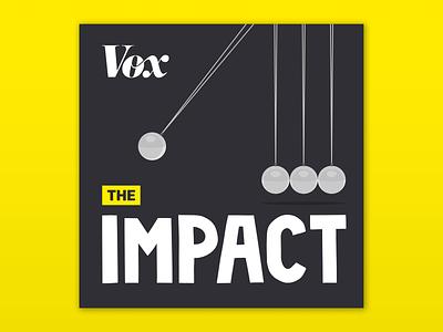The Impact vox media album art album flat design flat illustration daily cover branding brand artwork art podcast