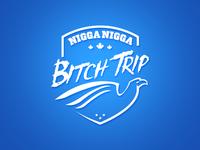 Nigga Nigga Bitch Trip