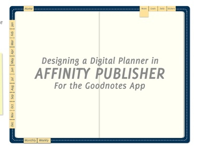 Skillshare Course- Build a Digital Planner in Affinity Publisher goodnotes 5 goodnotes affinity publisher planner bullet journal graphic design design