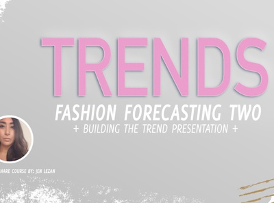 Skillshare Course - Fashion Trend Forecasting 2 retail trend presentations trend reports fashion app forecasting trends fashion trend forecasting graphic design product design design