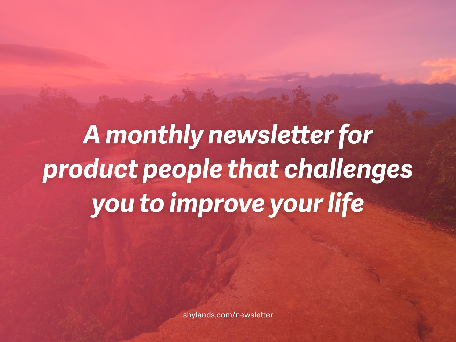 Improve your life improve challenge work contemplation product newsletter