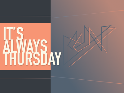 It's Always Thursday type gradient poster composition simple