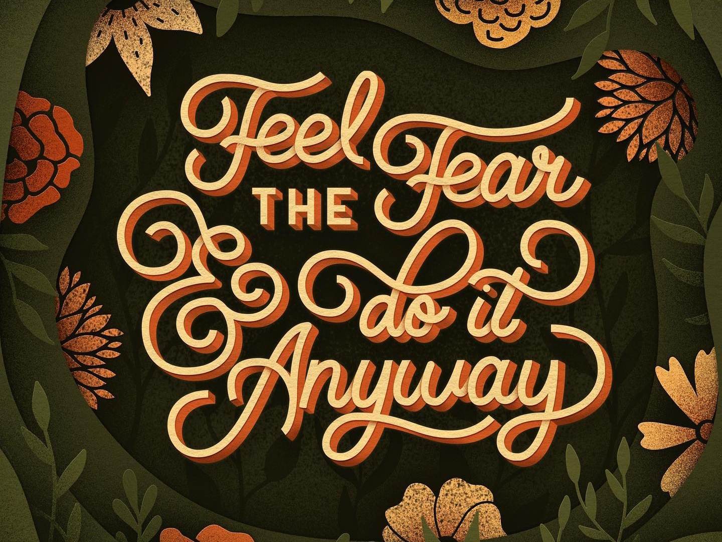 Feel the Fear homwork florals illustration hand lettering lettering fear