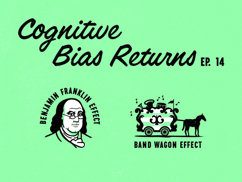 More Cognitive Biases illustration wagon band ben franklin advertising