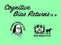More Cognitive Biases