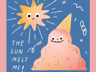 The Sun Melt me!