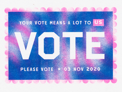 Please Vote 2020 texture print riso gradient blur printmaking postcard ballot election lettering design illustration risograph vote