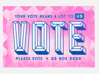 Please Vote 2020 2020 election printmaking vote layout design print postcard lettering bright neon risograph riso gradient blur texture