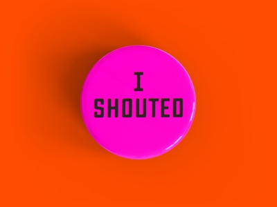 I SHOUTED shout apparel button design election neon pin button lettering voted