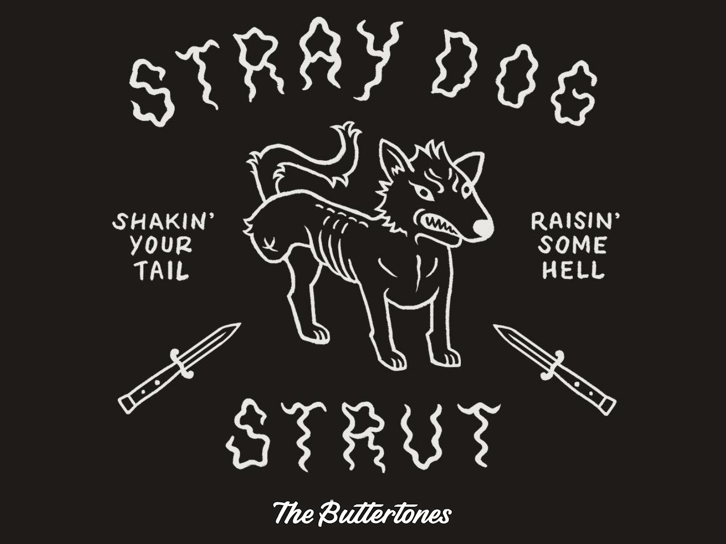 The Buttertones Stray Dog Strut t-shirt typography wiggles wiggle knives dog tee-shirt merchandise branding lettering design illustration