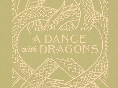 A Dance with Dragons Book Cover medieval gold foil scales scale weave snakes dragons fantasy thrones book cover book lettering drawing wacom design illustration