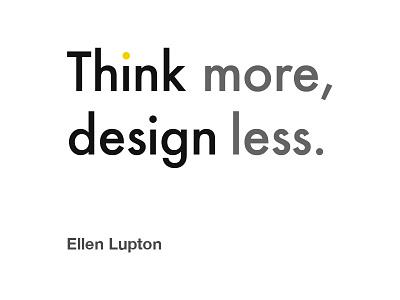 Ellen Lupton Design quote inspiration quote design