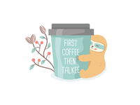 First coffee, then talkee coffee sloth