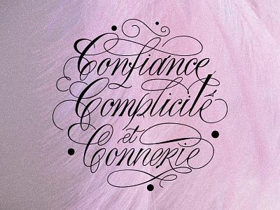Confiance, complicité et connerie! calligraphy vector