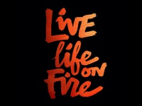 Live Life on Fire