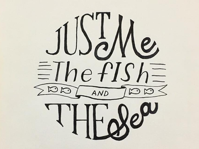 Just Me the Fish + the Sea hand lettering