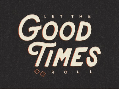 Good Times vegas phrase type casino craps texture lettering typography dice gambling