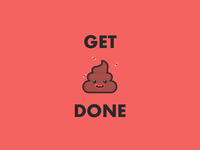 Get 💩 Done!