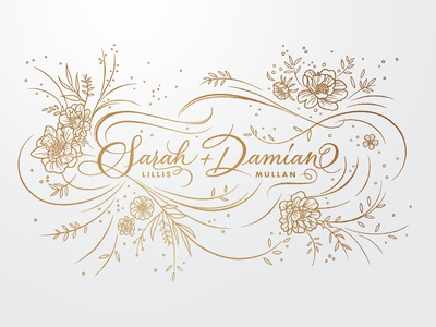 Sarah & Damian botanical floral lettering artist calligraphy typographic type invitation invitation card invites wedding invitations wedding invites wedding stationery illustration wedding lettering typography stationery branding gold mariannaorsho