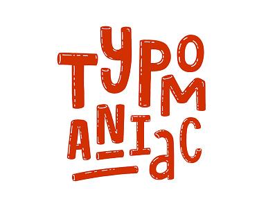 Typomaniac illustration flatdesign letteringart handlettering lettering erikspiekerman typomaniac typography